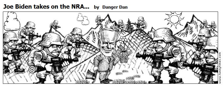 Joe Biden takes on the NRA... by Danger Dan