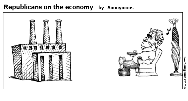 Republicans on the economy by Anonymous
