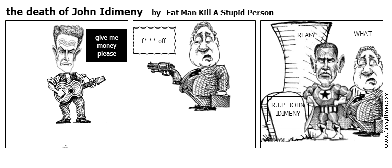 the death of John Idimeny by Fat Man Kill A Stupid Person