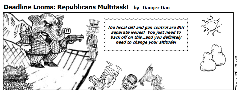 Deadline Looms Republicans Multitask by Danger Dan