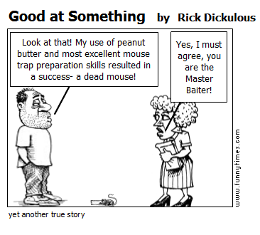 Good at Something by Rick Dickulous