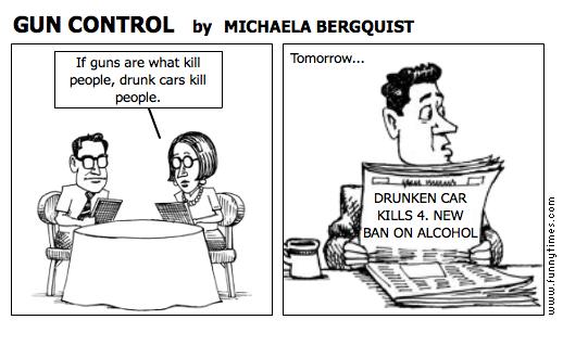 GUN CONTROL by MICHAELA BERGQUIST