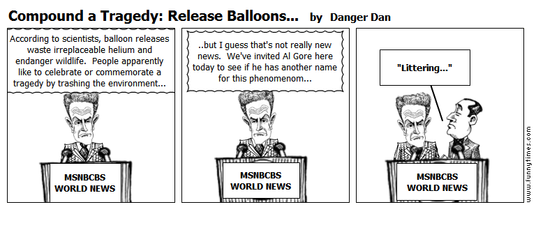 Compound a Tragedy Release Balloons... by Danger Dan