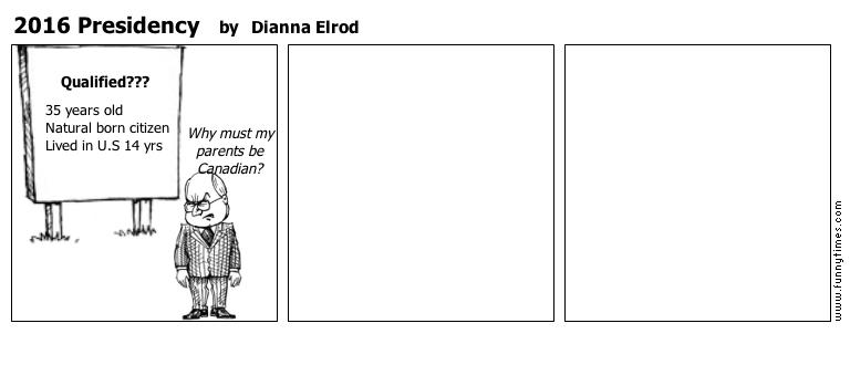 2016 Presidency by Dianna Elrod