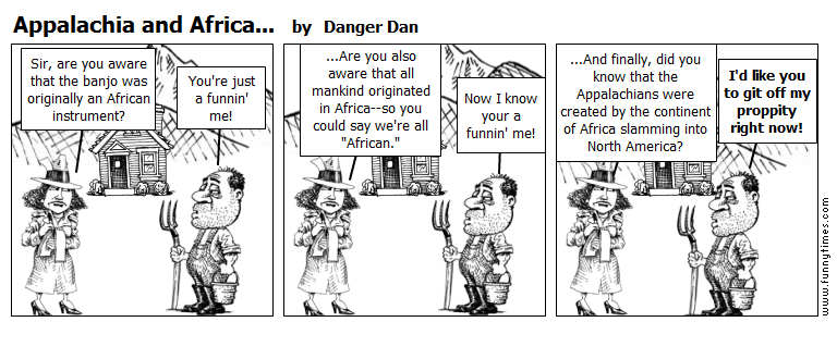 Appalachia and Africa... by Danger Dan