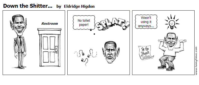 Down the Shitter... by Eldridge Higdon