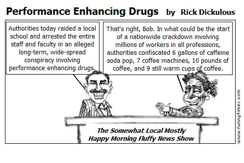 Performance Enhancing Drugs by Rick Dickulous