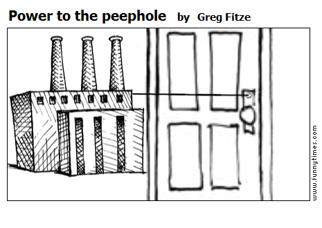 Power to the peephole by Greg Fitze