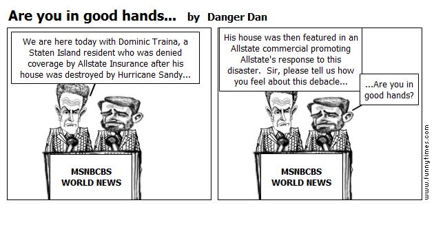 Are you in good hands... by Danger Dan