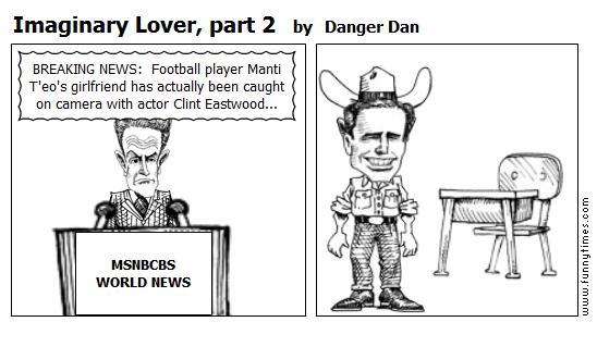 Imaginary Lover, part 2 by Danger Dan