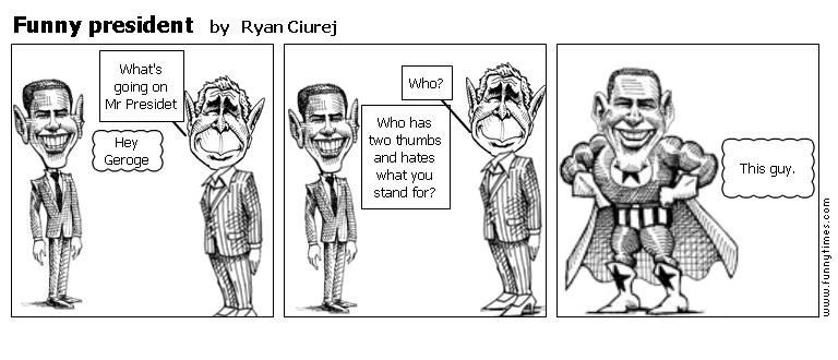 Funny president by Ryan Ciurej