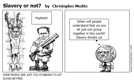 Slavery or not by Christopher Meditz