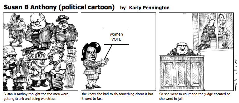 Susan B Anthony political cartoon by Karly Pennington