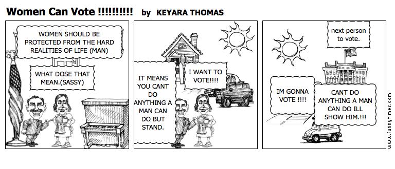 Women Can Vote  by KEYARA THOMAS