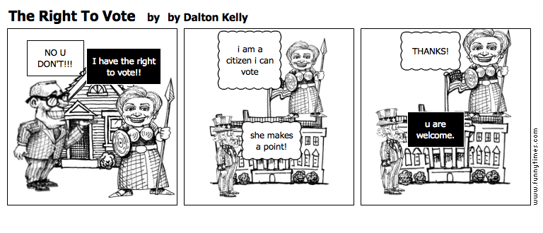 The Right To Vote by by Dalton Kelly