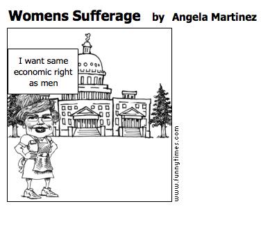 Womens Sufferage by Angela Martinez