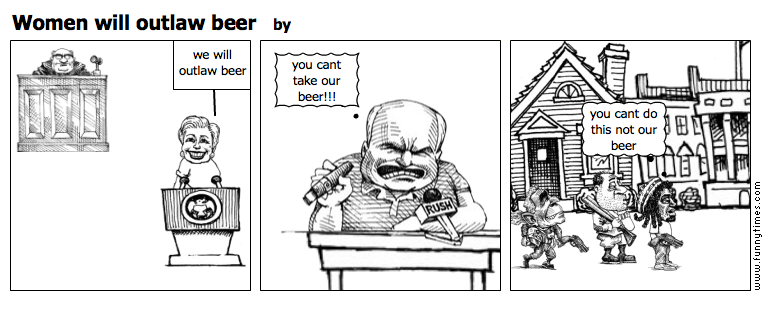 Women will outlaw beer by