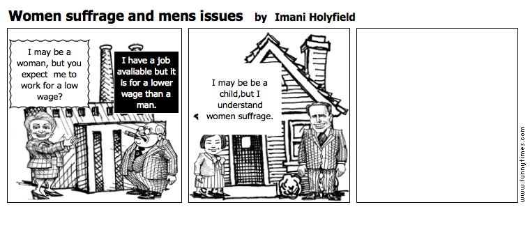 Women suffrage and mens issues by Imani Holyfield