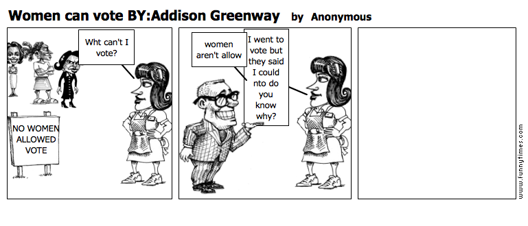 Women can vote BYAddison Greenway by Anonymous