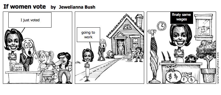 If women vote by Jewelianna Bush