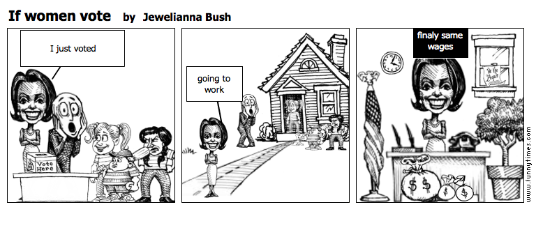 If women vote by Jewelianna Bush