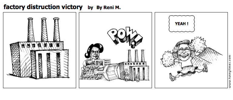 factory distruction victory by By Reni M.