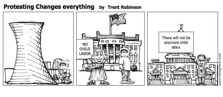 Protesting Changes everything by Trent Robinson