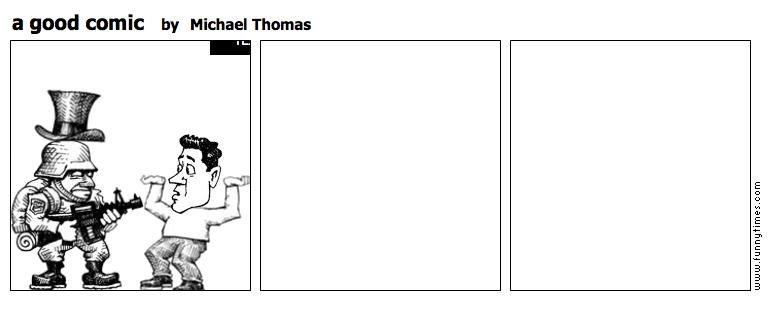 a good comic by Michael Thomas