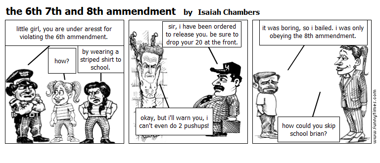 the 6th 7th and 8th ammendment by Isaiah Chambers