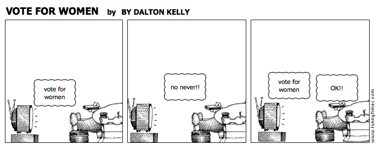 VOTE FOR WOMEN by BY DALTON KELLY