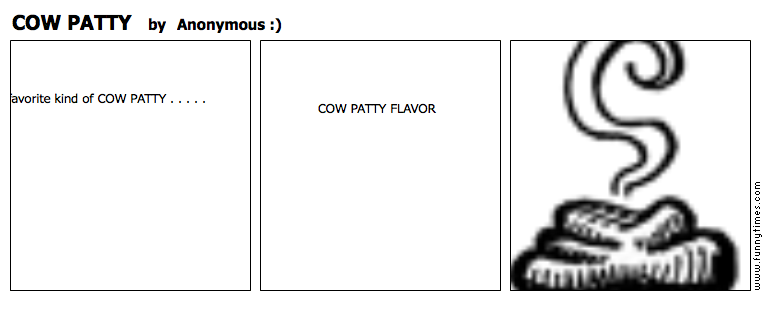 COW PATTY by Anonymous