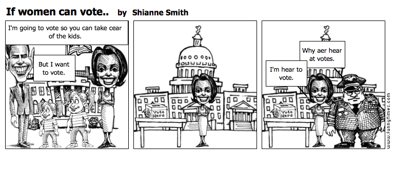 If women can vote.. by Shianne Smith
