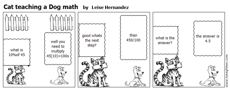 Cat teaching a Dog math by Leise Hernandez