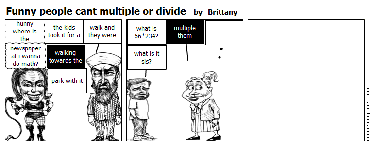 Funny people cant multiple or divide by Brittany