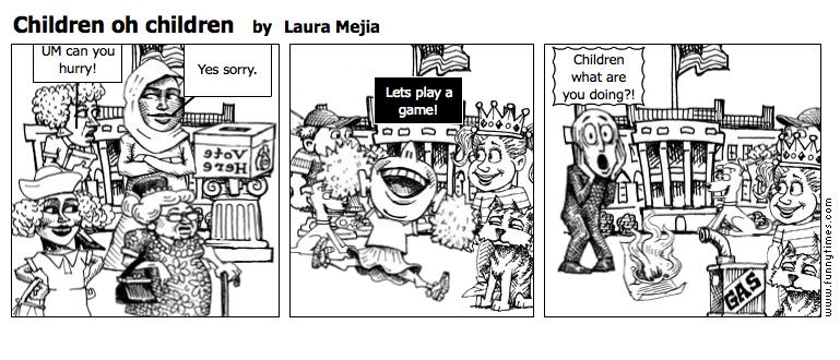 Children oh children by Laura Mejia