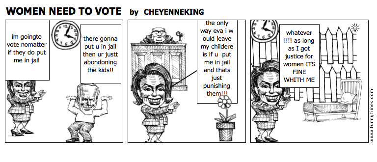 WOMEN NEED TO VOTE by CHEYENNEKING