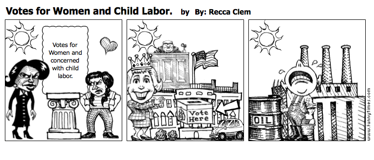 Votes for Women and Child Labor. by By Recca Clem