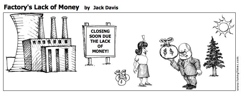 Factory's Lack of Money by Jack Davis