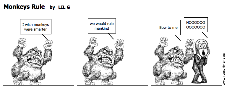 Monkeys Rule by LIL G
