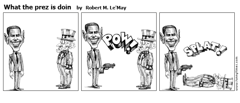What the prez is doin by Robert M. Le'May