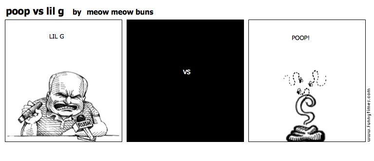 poop vs lil g by meow meow buns