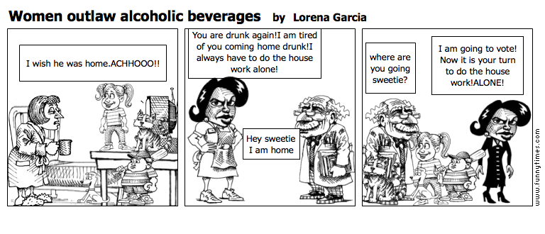 Women outlaw alcoholic beverages by Lorena Garcia