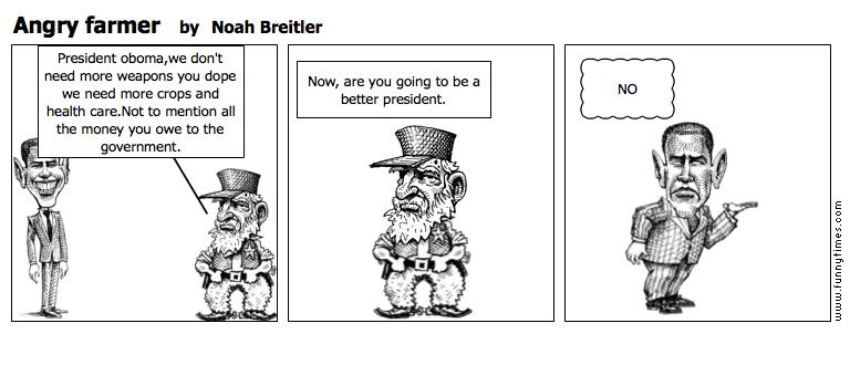 Angry farmer by Noah Breitler