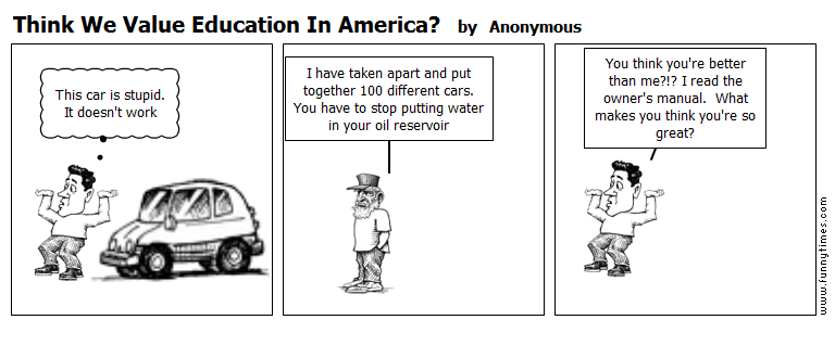 Think We Value Education In America by Anonymous