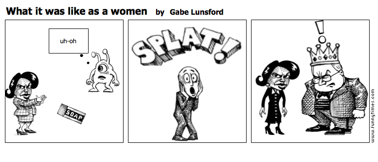 What it was like as a women by Gabe Lunsford