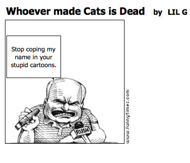 Whoever made Cats is Dead by LIL G