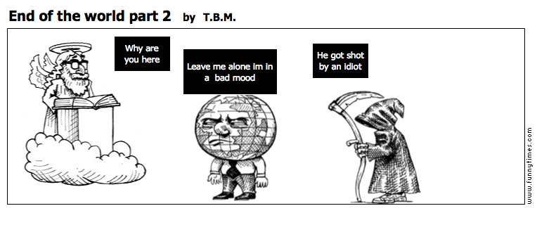 End of the world part 2 by T.B.M.
