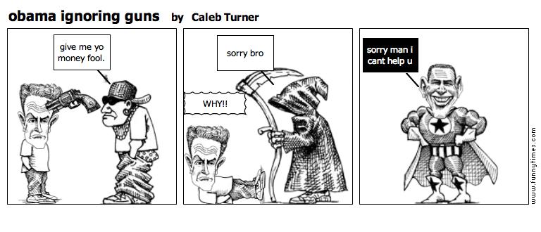 obama ignoring guns by Caleb Turner