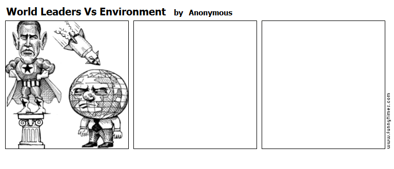 World Leaders Vs Environment by Anonymous
