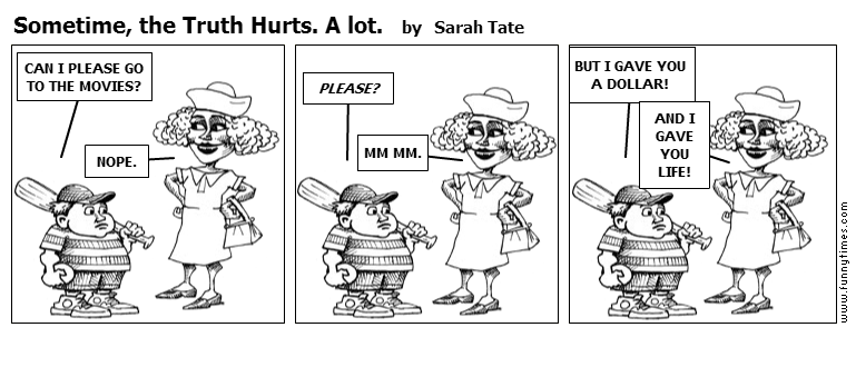 Sometime, the Truth Hurts. A lot. by Sarah Tate